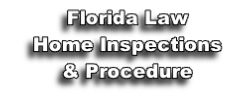 Florida Law Home Inspections & Procedure