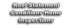Roof Statement Conditions Home Inspections