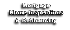 Mortgage Home Inspections & Refinancing