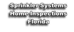 Sprinkler Systems Home Inspections Florida