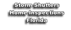 Storm Shutters Home Inspections Florida