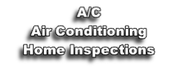 A/C Air Conditioning  Home Inspections